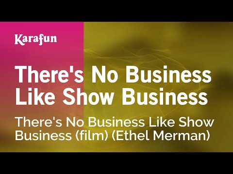 Karaoke There's No Business Like Show Business - Ethel Merman *