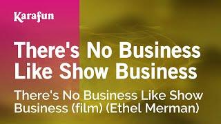 Karaoke There's No Business Like Show Business - Ethel Merman *