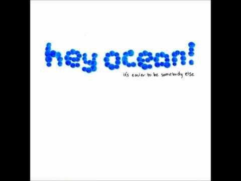Hey Ocean! - It's Easier To Be Somebody Else