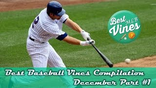 Best Baseball Vines Compilation - Best MLB Vines - Sport Vines Compilation December Part 1
