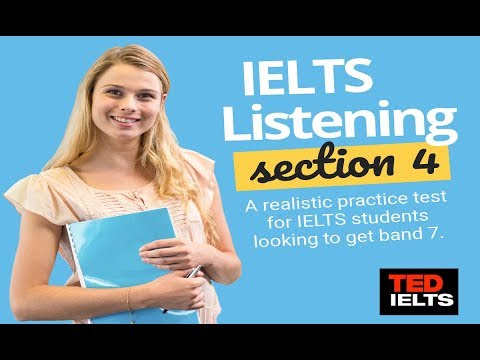 IELTS Listening Section 4 Advice and Practice - TED IELTS