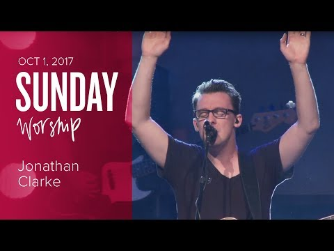 Catch The Fire Worship with Jonathan Clarke (Sunday, 1 Oct 2017)