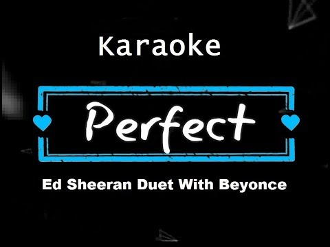Ed Sheeran  Perfect Duet with Beyoncé KARAOKE NO VOCAL