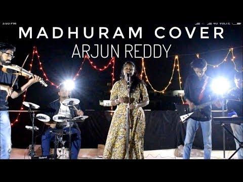 Madhuram Cover Song || Arjun Reddy || Dhhwani