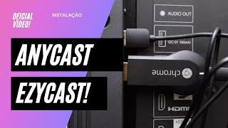 Anycast/ezycast instalação passo a passo tutorial