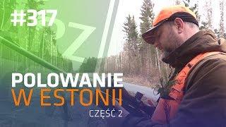 Darz Bór odc 317 - Polowanie w Estonii Część 2