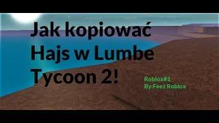 JAK KOPIOWAĆ HAJS W LUMBER TYCOON 2 ROBLOX#1