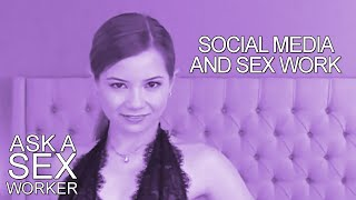 Ask a Sex Worker with Alice Little - Social Media's Influence on Sex Work