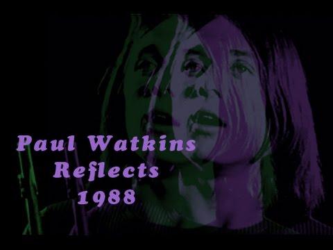 Paul Watkins Reflects