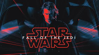 FALL OF THE JEDI: A Single Film Star Wars Prequel Edit
