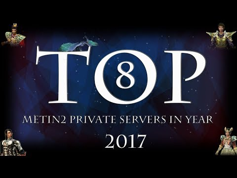 • TOP 8 | Metin2  Private Servers | European Servers | In year 2017 | CZ | DE | ENG