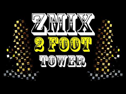 ZMiX - Two Foot Tower [Dubstep]