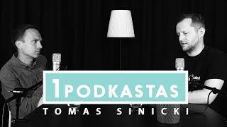 1K PODKASTAS: TOMAS SINICKIS