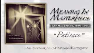 "Meaning In Masterpiece || ""Patience (When I"
