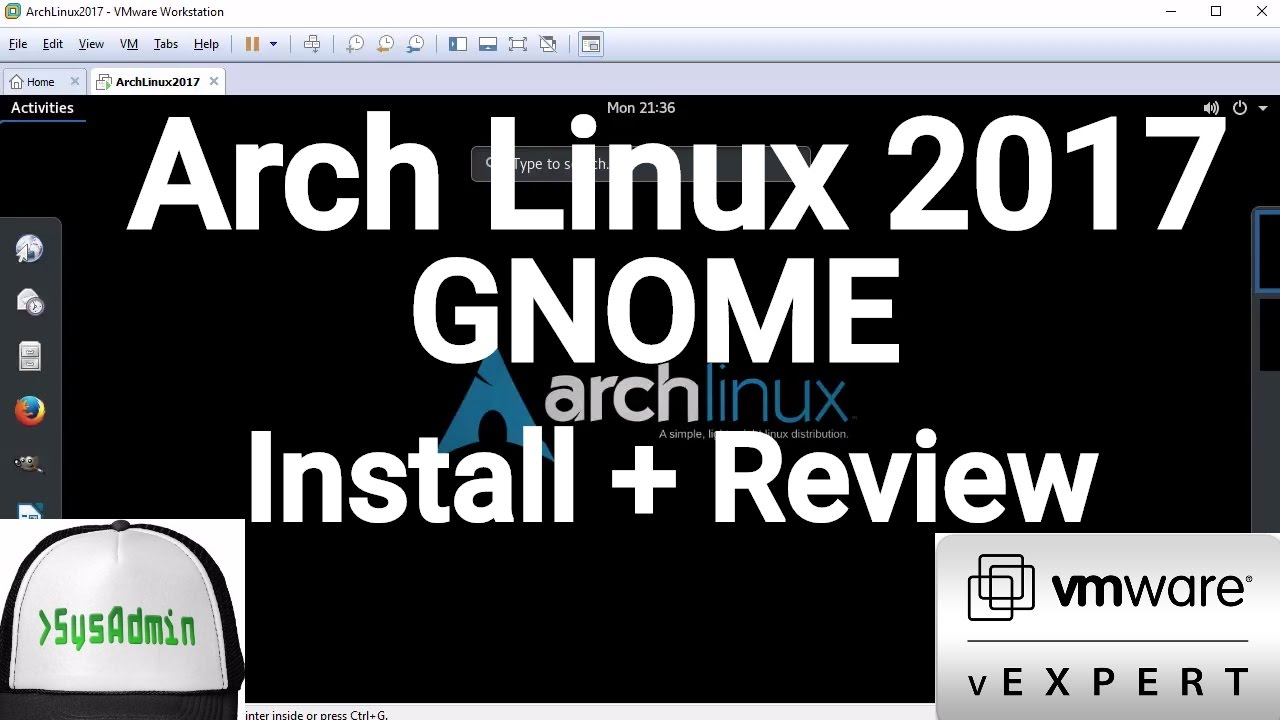 Arch Linux 2017 03 Installation + GNOME + Apps + VMware Tools + Review on  VMware Workstation [2017]