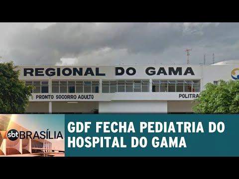GDF fecha pediatria do Hospital do Gama