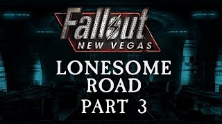 Fallout: New Vegas - Lonesome Road - Part 3 - Underground, Overground