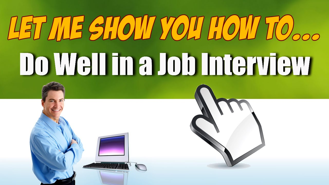 how to do well at a job interview tips learn how to prepare for how to do well at a job interview tips learn how to prepare for a job interview in a hurry