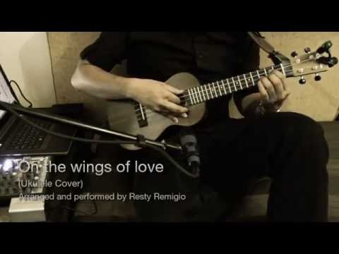 On the wings of love - Ukulele fingerstyle cover (Uke tab available)