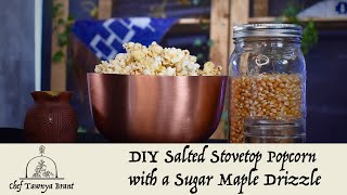 Mohawk Chef | DIY Stovetop Salty Maple Popcorn!