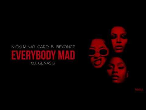 Nicki Minaj, Cardi B, Beyonce, O.T. Genasis - Everybody Mad [MASHUP]