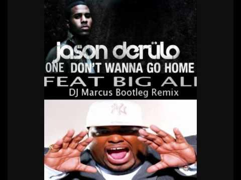 Jason Derulo Feat. Big Ali - One Don't Wanna Go Home (DJ Marcus Bootleg Remix)