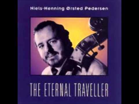 Niels Henning Ørsted Pedersen - The Eternal Traveller