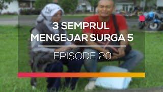 3 Semprul Mengejar Surga 5  - Episode 20