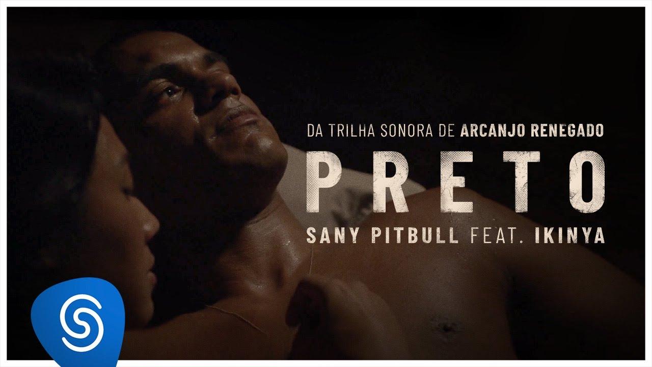 Sany Pitbull feat. Ikinya - Preto (Arcanjo Renegado)