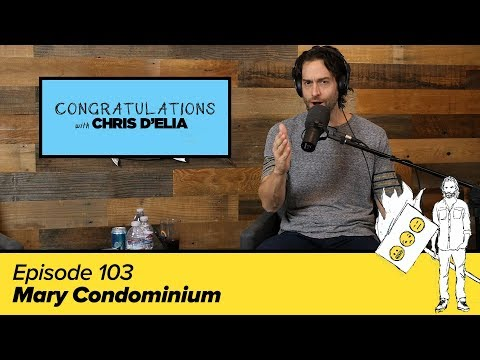 Congratulations Podcast w/ Chris D'Elia | EP103 - Mary Condominium