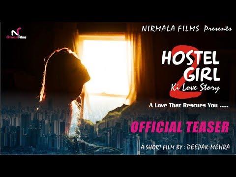 HOSTEL GIRL ki love story -2 | Official First Teaser | A Short Film by Deepak Mehra