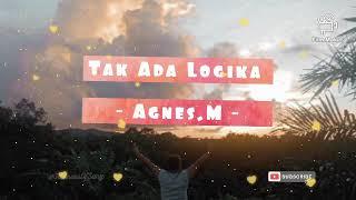 Tak Ada Logika - Agnes Monica - ( Lirik Lagu)