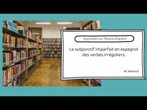 Subjonctif Imparfait En Espagnol Des Verbes Irreguliers Youtube