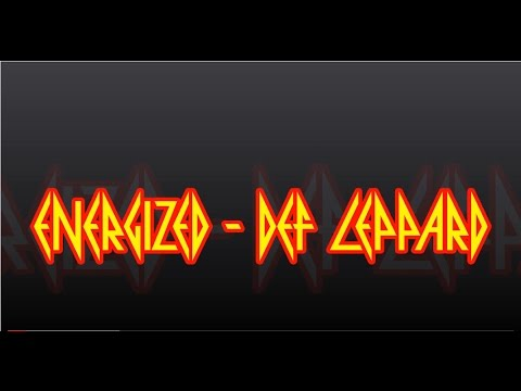 Def Leppard - Energized - Lyrics