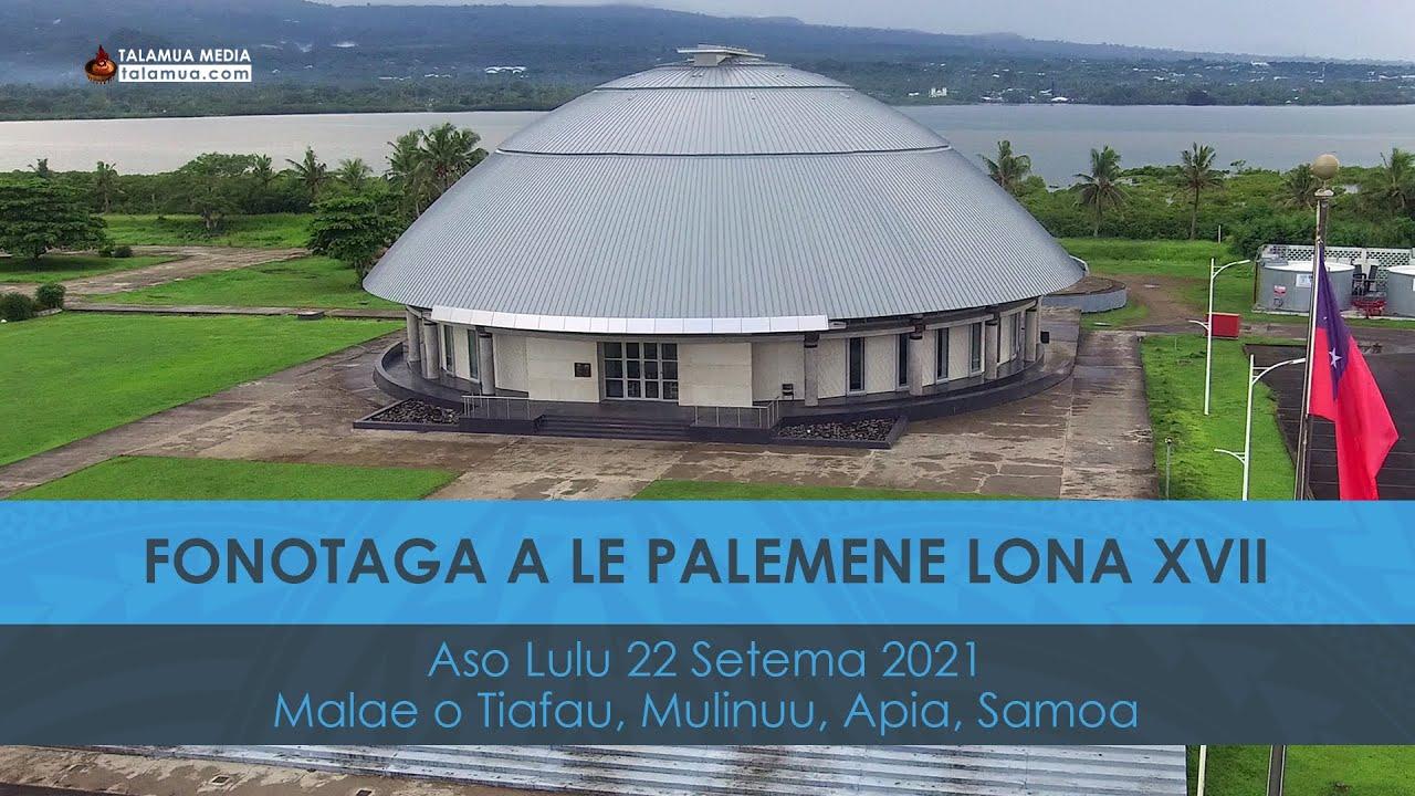 Download Palemene Lona XVII - Aso Lulu 22 Setema 2021