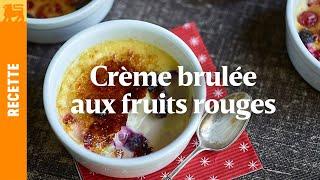 Crème brulée passionnément aux fruits rouges