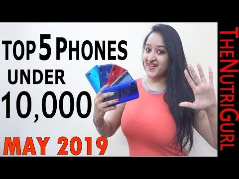 Top 5 Phones Under 10000 In MAY 2019