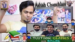 Tuition Classes aur Bache    Ashish Chanchlani    Indian Reaction