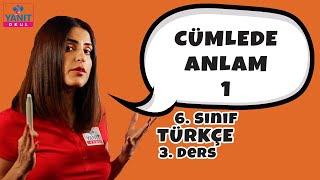 Cümlede Anlam 1 | 6. Sınıf Türkçe Konu Anlatımları #6trkc