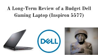 Dell Inspiron Gaming 5577 - A Long-Term Review of a Budget Dell Gaming Laptop