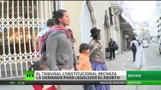Bolivia: Tribunal Constitucional rechaza la demanda para la legalización del aborto 2017 Video