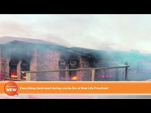 Hot new: Everything destroyed during creche fire at New Life Preschool