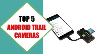 Top 5 Best Android Trail Cameras 2018 | Best Android Trail Camera Review By Jumpy Express