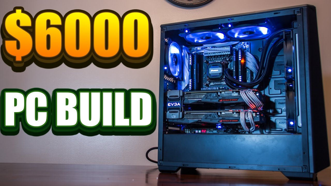 6000 Extreme Gaming Pc 2016 Youtube
