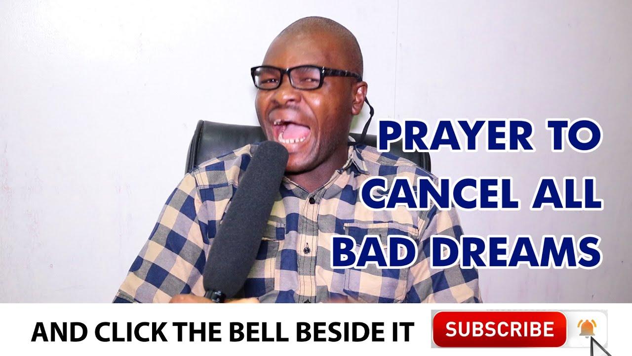 PRAYER POINTS TO CANCEL BAD DREAMS - Evangelist Joshua TV