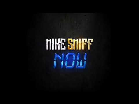 Mike Smiff - Now (Official Audio)