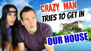 CRAZY MAN TRIES TO GET IN OUR HOUSE | STORYTIME | COLLAB WITH TRAVIS DEAN