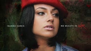 Inanna Sarkis - NO BEAUTY IN WAR (Official Music Video)