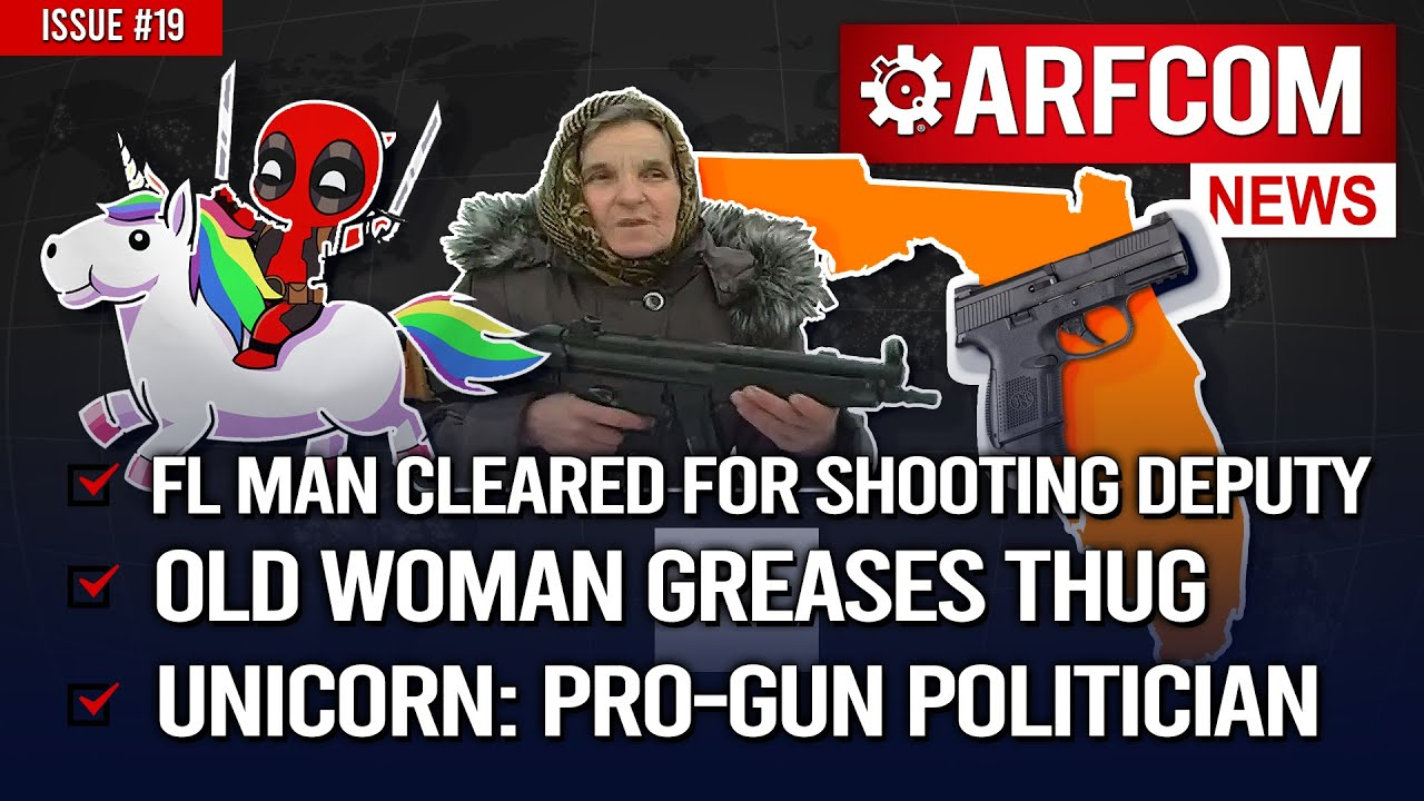 [ARFCOM News]FL Man Cleared For Shooting Deputy + Granny Greases Thug + Unicorn: Pro-Gun Politician