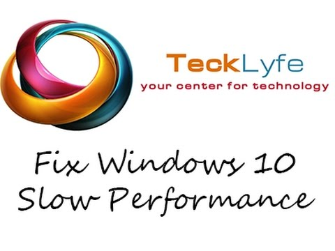 How To Fix Windows 10 Slow Performance - TeckLyfe